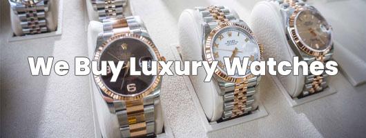 We Buy Luxury Watches -Green Hills Gold and Diamond Buyers